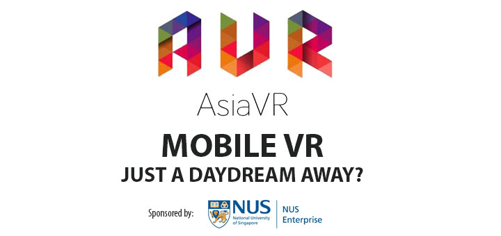 AsiaVR Meetup – Mobile VR: Just a Daydream away?