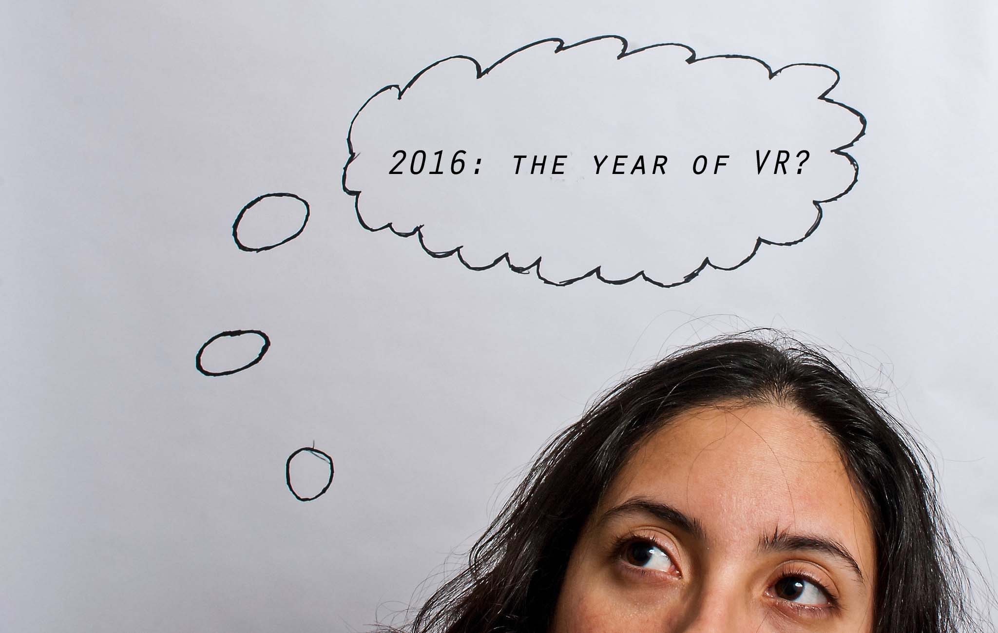 2016 will probably NOT be the year of VR